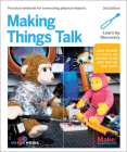 Making Things Talk: Using Sensors, Networks, and Arduino to See, Hear, and Feel Your World Cover Image