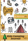 Kids Camping Journal: The Perfect Kids Camping Journal/Diary for Travel Cover Image