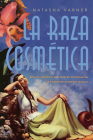La Raza Cosmética: Beauty, Identity, and Settler Colonialism in Postrevolutionary Mexico (Critical Issues in Indigenous Studies) Cover Image