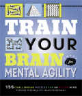Train Your Brain: Mental Agility: 156 Puzzles for an Active Mind Cover Image