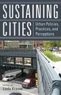 Sustaining Cities: Urban Policies, Practices, and Perceptions (New Directions in International Studies) Cover Image