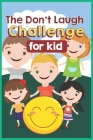 The Don't Laugh Challenge for kids: The LOL Interactive Joke Book Contest Game for Boys and Girls Age 6 - 12, SBD 002: a group of happy kids - green c Cover Image