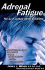 Adrenal Fatigue: The 21st Century Stress Syndrome Cover Image