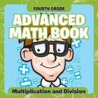 Fourth Grade Advanced Math Books: Multiplication and Division Cover Image