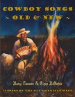 Cowboy Songs Old and New: 75 Songs of the Old American West Cover Image
