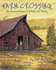 Farm Crossing: The Amazing Adventures of Addie and Zachary Cover Image