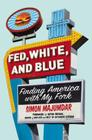 Fed, White, and Blue: Finding America with My Fork Cover Image