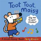 Toot Toot, Maisy: A Stroll-Along Book Cover Image