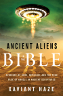 Ancient Aliens in the Bible: Evidence of UFOs, Nephilim, and the True Face of Angels in Ancient Scriptures Cover Image