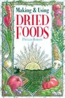 Making & Using Dried Foods Cover Image