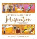 Milton's Magnificent Imagination: A Picture Book Biography Of Dr. Milton H. Erickson Cover Image