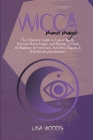 Wicca Moon Magic: The Ultimate Guide to Lunar Spells, Wiccan Moon Magic and Rituals. A Book of Shadows for Wiccans, Witches, Pagans & Wi Cover Image