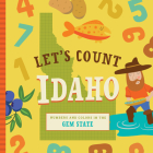 Let's Count Idaho: Numbers and Colors in the Gem State (Let's Count Regional Board Books) Cover Image