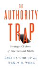 The Authority Trap: Strategic Choices of International NGOs Cover Image