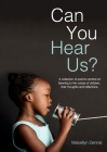 Can You Hear Us?: A collection of poems centred on listening to the voices of children, their thoughts and reflections Cover Image