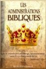 Les administrations bibliques: Comment connaitre les subdivisions de la bible pour la comprendre comme il se doit. Cover Image