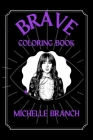 Michelle Branch Brave Coloring Book: Funny Coloring Book Cover Image