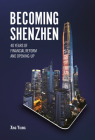 Becoming Shenzhen: 40 Years of Financial Reform and Opening-up Cover Image
