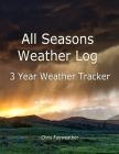All Seasons Weather Log: 3 Year Weather Tracker Cover Image