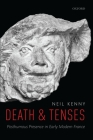Death and Tenses: Posthumous Presence in Early Modern France Cover Image