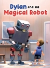 Dylan and His Magical Robot Cover Image