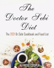 The Doctor Sebi Diet: The 2021 Dr.Sebi Cookbook and Food List Cover Image