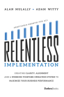 Relentless Implementation: Creating Clarity, Alignment and a Working Together Operating System to Maximize Your Business Performance Cover Image