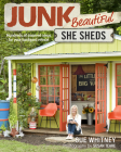 Junk Beautiful: She Sheds: Hundreds of Inspired Ideas for Your Backyard Retreat Cover Image