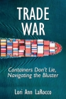 Trade War: Containers Don't Lie, Navigating the Bluster Cover Image