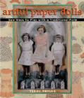 Artful Paper Dolls: New Ways to Play with a Traditional Form Cover Image