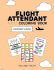 Flight Attendant Adult Coloring Book: Jumpseat humor Cover Image
