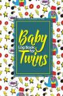 Baby Log Book for Twins: Baby Feeding Log Book, Baby Monitor Tracker, Baby Tracker Notebook, Baby Activity Tracker, Cute Super Hero Cover, 6 x Cover Image