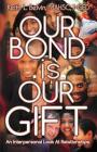 Our Bond Is Our Gift: An Interpersonal Look at Relationships Cover Image