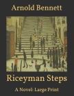 Riceyman Steps: A Novel: Large Print Cover Image
