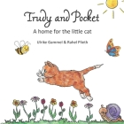 Trudy and Pocket: A home for the little cat Cover Image
