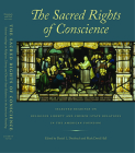 The Sacred Rights of Conscience: Selected Readings on Religious Liberty and Church-State Relations in the American Founding Cover Image