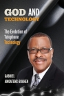 God And Technology: The Evolution of Telephone Technology Cover Image