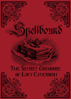 Spellbound: The Secret Grimoire of Lucy Cavendish Cover Image
