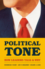 Political Tone: How Leaders Talk and Why (Chicago Studies in American Politics) Cover Image