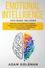 Emotional Intelligence: 6 Books in 1: Emotional intelligence for Leadership + Dark Psychology Secrets + Anger Management + Empath Healing + Me Cover Image