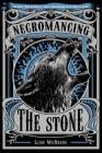 Necromancing the Stone (Necromancer Series #2) Cover Image