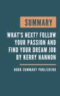 Summary: What's Next? - Follow Your Passion and Find Your Dream Job by Kerry Hannon. Cover Image