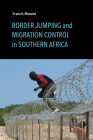 Border Jumping and Migration Control in Southern Africa Cover Image