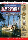 The Mystery at Jamestown: First Permanent English Colony in America! (Real Kids! Real Places! #17) Cover Image