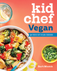 Kid Chef Vegan: The Foodie Kid's Vegan Cookbook Cover Image