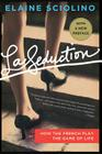 La Seduction: How the French Play the Game of Life Cover Image