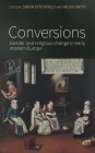 Conversions: Gender and religious change in early modern Europe Cover Image