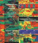 Technopoles of the World: The Making of 21st Century Industrial Complexes Cover Image
