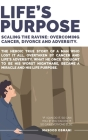 Life's Purpose: Scaling the Ravine: Overcoming Cancer Divorce and Adversity Cover Image