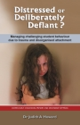Distressed or Deliberately Defiant?: Managing Challenging Student Behaviour Due to Trauma and Disorganised Attachment Cover Image